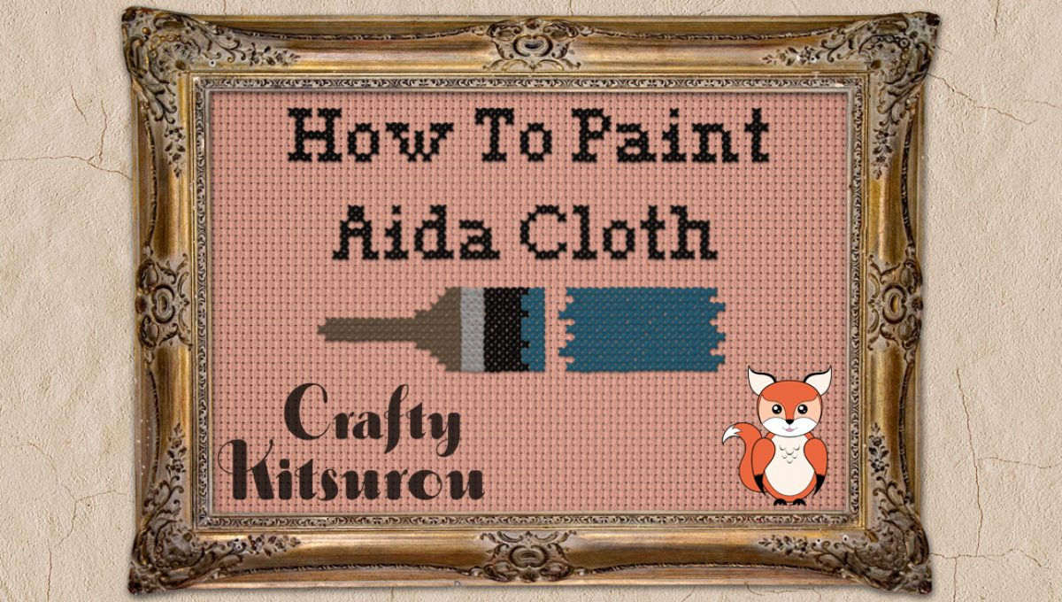 How To Color Aida Cloth With Paint (or any other cotton fabric)